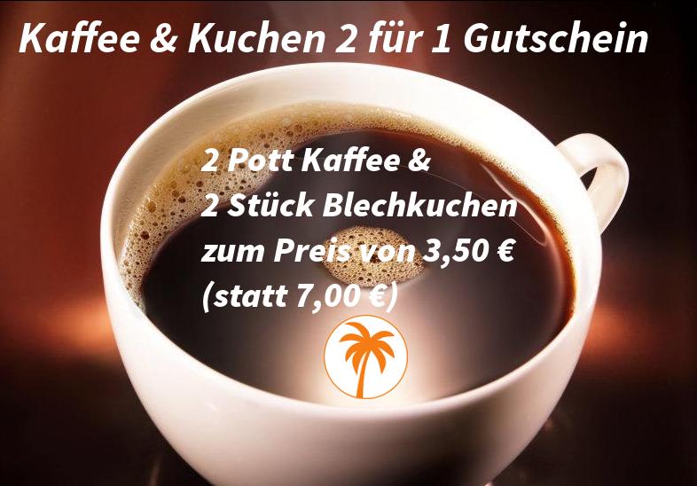 Kaffee+Kuchen 2 für 1